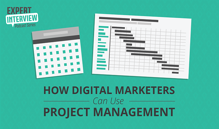 Expert Interview: How Digital Marketers Can Use Project Management