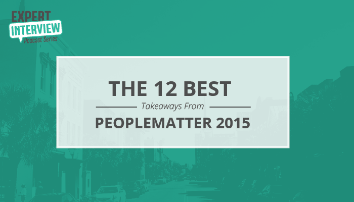 Expert Interview: 12 Takeaways From PeopleMatter Collaborate '15