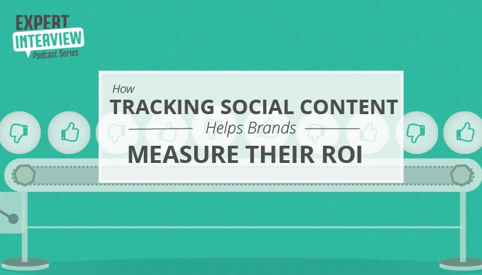 How Tracking Social Content Helps Brands Measure Their ROI
