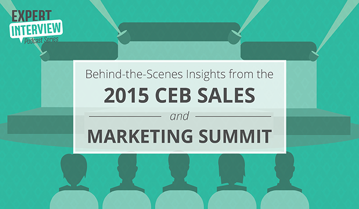 Behind-the-Scenes Insights from the 2015 CEB Sales and Marketing Summit