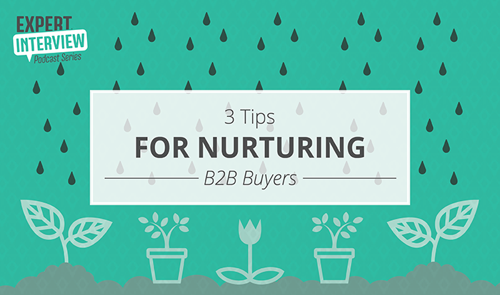Nurturing B2B Buyers
