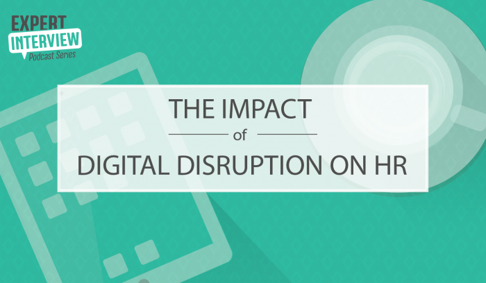 Expert Interview: The Impact of Digital Disruption on HR